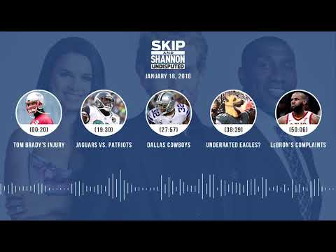 UNDISPUTED Audio Podcast (1.18.18) with Skip Bayless, Shannon Sharpe, Joy Taylor | UNDISPUTED
