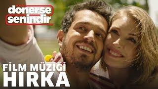Hırka - (Dönerse Senindir Soundtrack / Film Müziği)