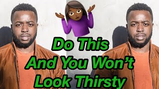 How To APPROACH A Guy FIRST And NOT Look THIRSTY - SO EASY
