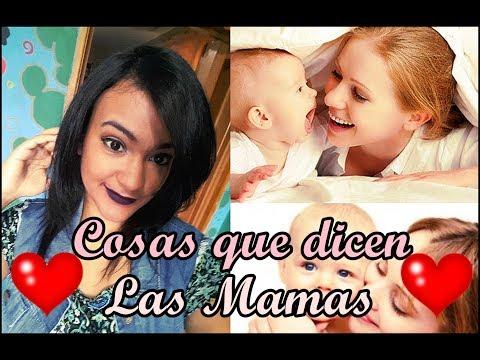 Cosas que dicen las Mamás!-Pati Valbuena