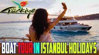 Amazing Boat Tour in Istanbul 2 Ladies 2 Men Holidays 2018