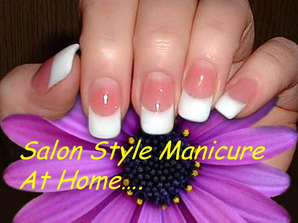 How To Do Manicure At Home Perfect Nails Salon Style Diy Step By Tips You