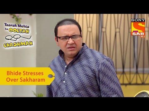 Your Favorite Character | Bhide Stresses Over Sakharam | Taarak Mehta Ka Ooltah Chashmah