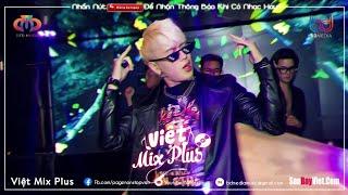 NONSTOP VIỆT MIX 2020 ♫ Chàng Trai Năm 17 Remix, Đau Bởi Vì Ai Remix, Bạn Tình Ơi  | VIỆT MIX PLUS
