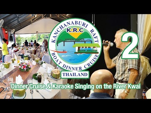 KRC2 Private Dinner Cruise & Karaoke Singing on the River Kwai