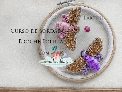Como bordar un broche. Curso de bordado Broche Polilla Parte 2. Tutorial de bordado a mano.