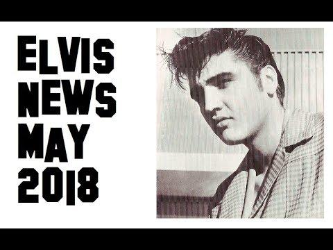 Elvis Presley News Report 2018: May