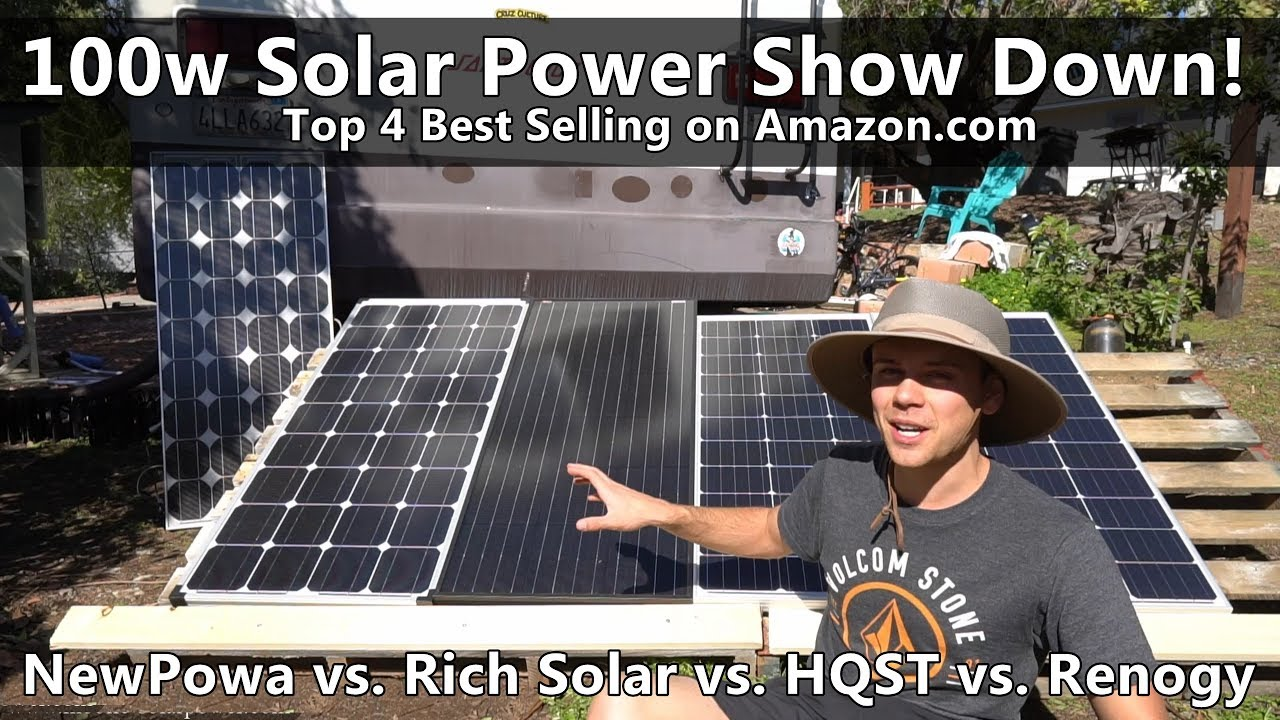 Top 4 Amazon com 100w Solar Panels Tested! Renogy vs  HQST vs  Rich Solar  vs  NewPowa