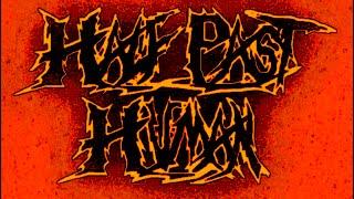 HALF PAST HUMAN @ Nectar