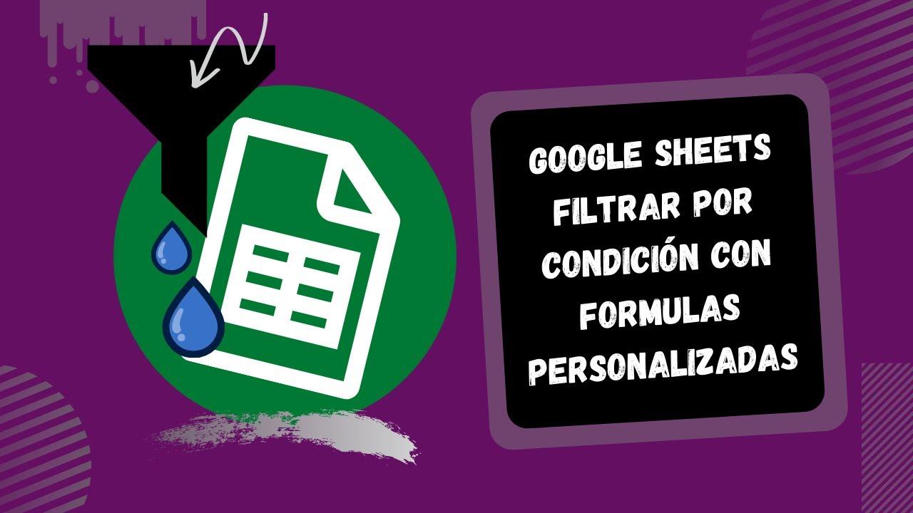 Download [Google sheets] Filtrar fechas por condición con formulas personalizadas
