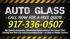Windshield Replacement Bronx NY - Call 917-336-0507 for Auto Glass in Bronx, NY
