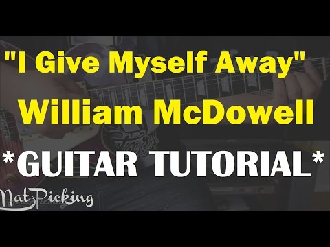 I Give Myself Away chords by William McDowell - Worship Chords