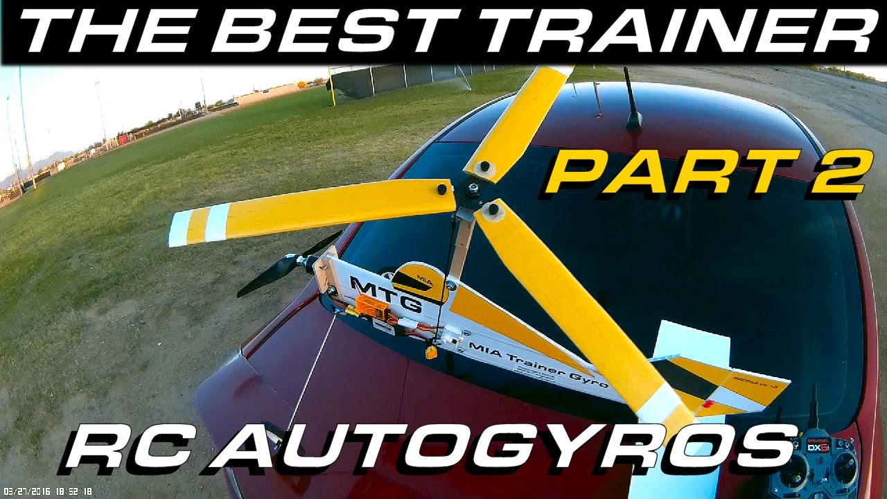 RC Gyrocopter - The Best Trainer RC Autogyro MIA MTG Tractor Design -  Flight - Part 2