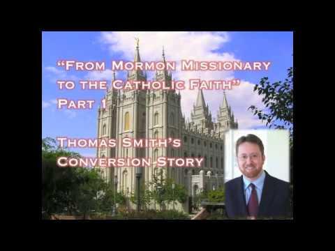 """From Mormon Missionary to the Catholic Faith"" - Part 1 of 3, Thomas Smith (Audio)"
