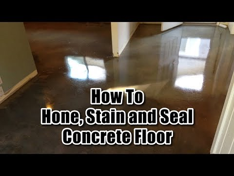 How To Hone, Stain and Seal Concrete Floor