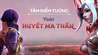 TÂM ĐIỂM TƯỚNG   VIOLET HUYẾT MA THẦN - Garena Liên Quân Mobile