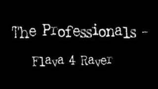 Watch Professionals Flava 4 Raver video