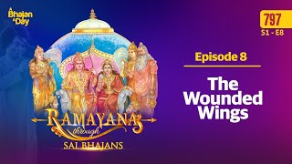 Episode 8 - The Wounded Wings | Ramayana through Sai Bhajans Season - 1