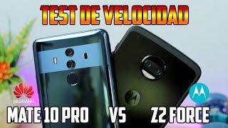 Test de Velocidad Huawei Mate 10 Pro vs Moto Z2 Force