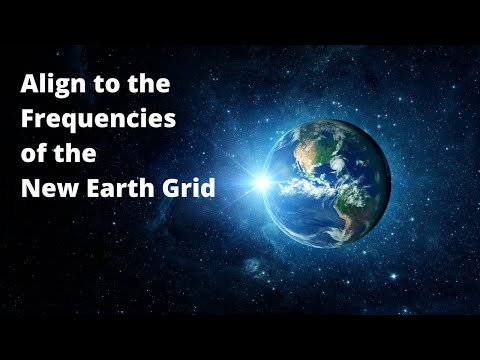 ALIGN TO THE FREQUENCIES OF THE NEW EARTH GRID SYSTEM - May