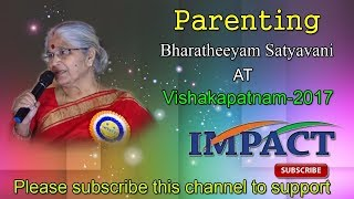 Parenting by Bharatheeyam Satyavani gari Speech at IMPACT Vizag 2017