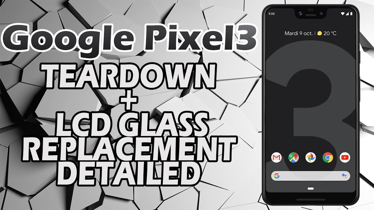 Google Pixel 3 Teardown LCD Glass Replacement Detailed