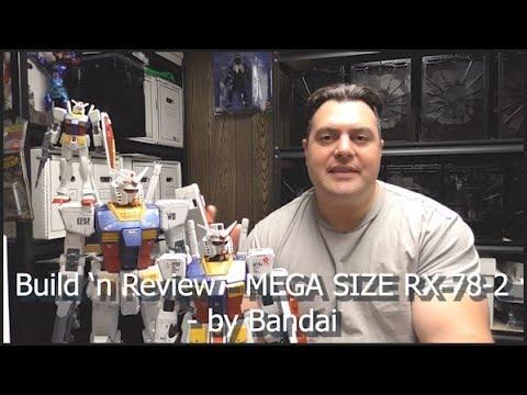 Build n' Review - MEGA SIZE - RX-78-2 - by Bandai