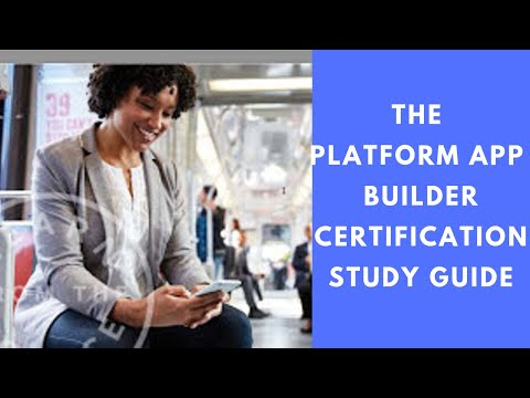 The Platform App Builder Certification Study Guide
