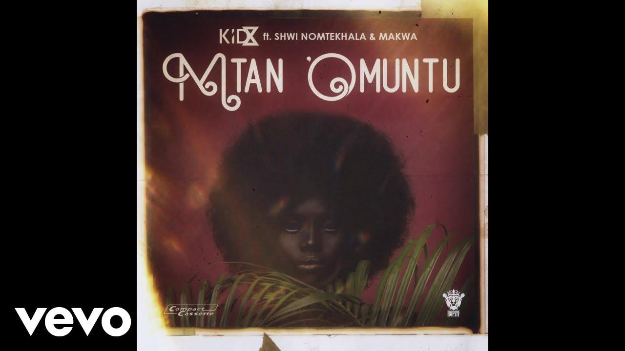 KiD X - Mtan 'Omuntu ft. Shwi Nomtekhala, Makwa #1