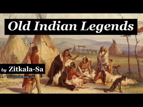 OLD INDIAN LEGENDS By Zitkala-Sa - FULL AudioBook | Greatest Audio Books