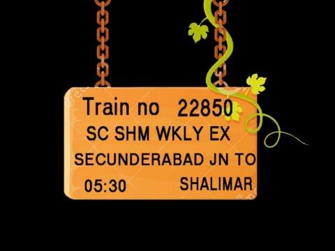 Train No 22850 Train Name SC SHM WKLY EX SECUNDERABAD JN KAZIPET JN WARANGAL VIJAYAWADA JN ELURU