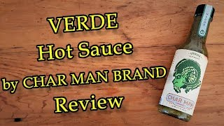 Verde Hot Sauce By Char Man Brand Review