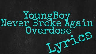 YoungBoy Never Broke Again - Overdose (off Until Death Call My Name) (Lyrics)
