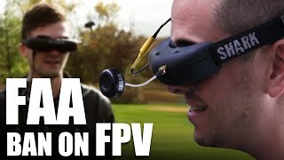 FAA Ban On FPV   Flite Test