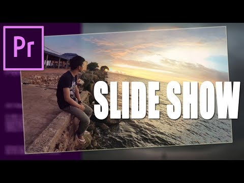 Creating The Perfect SlideShows on Adobe Premiere Pro CC 2018 | Tutorial   The Easy Way