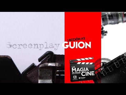 La Magia de Hacer Cine | Lección 2: Guión
