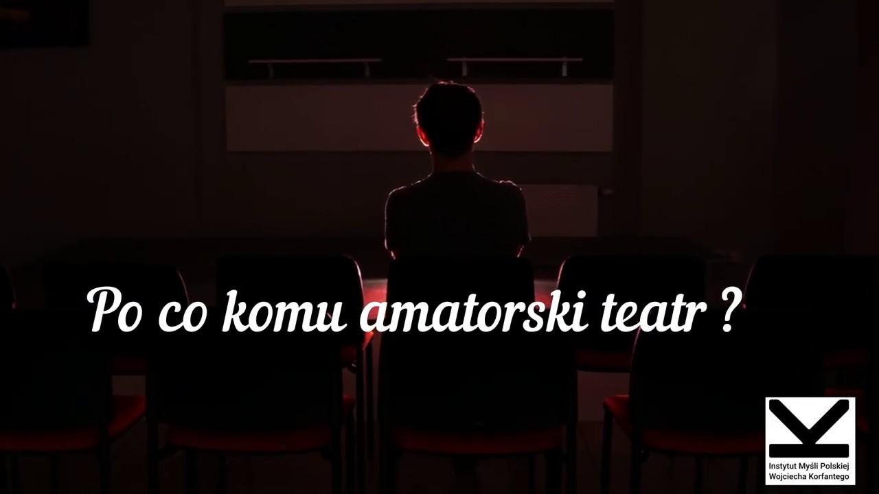 """GAWĘDY TEATRALNE Adama Radosza - """"Po co teatr ?"""""""