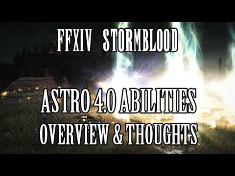 FFXIV Stormblood: Astrologian COMPLETE 4.0 Ability Reveal Overview & Thoughts (Media Tour)