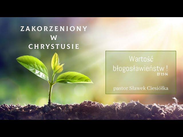 Wartość błogosławieństw - pastor Sławek Ciesiółka