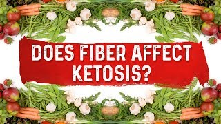 Will Fiber Knock Me Out of Ketosis?