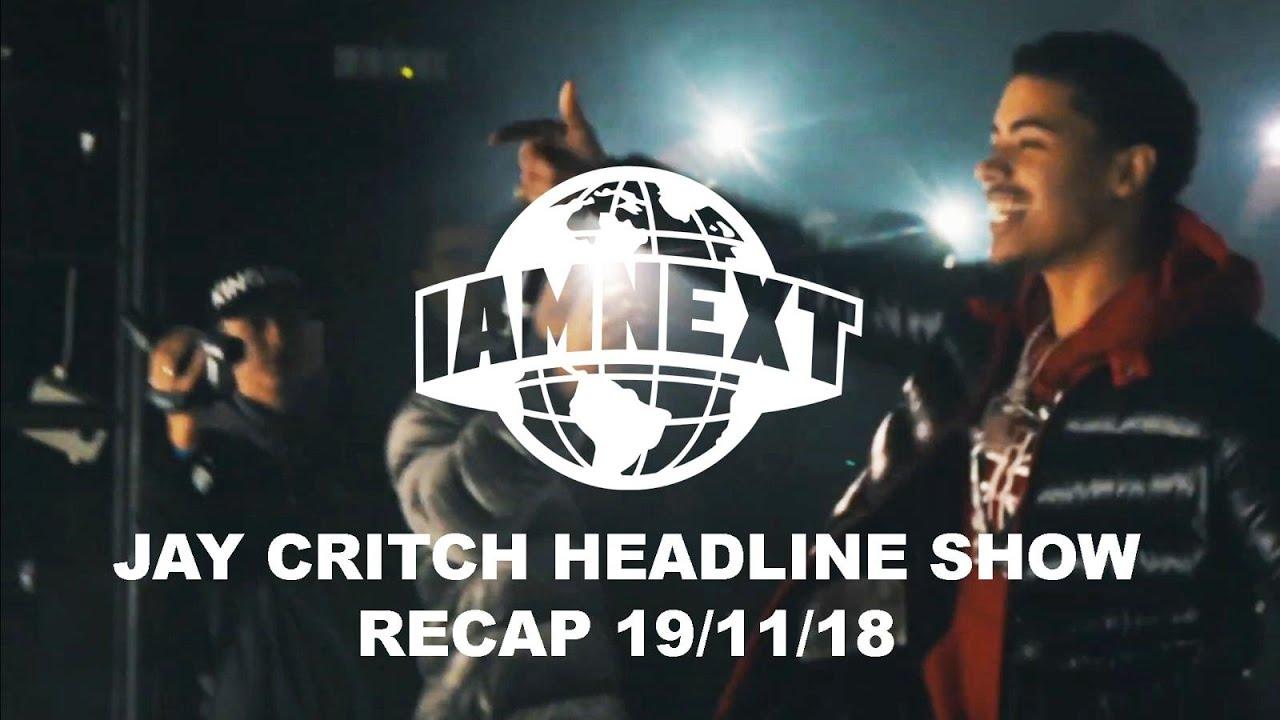Jay Critch first London Headline x I AM NEXT [19/11/18] [@IAMNEXTPLATFORM]