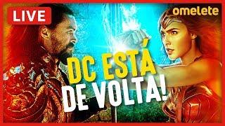 A VOLTA DA DC NOS CINEMAS! | LIVE