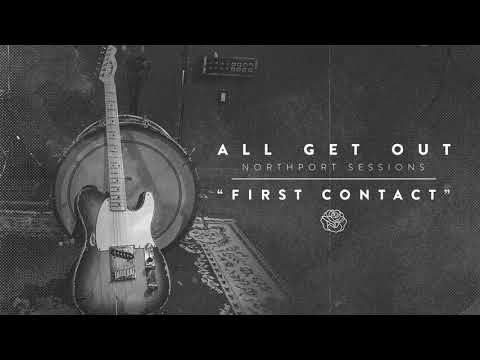 "All Get Out Announce 'The Northport Sessions' EP & Share Reimagined ""First Contact"""