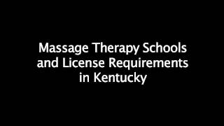 Massage Therapy Schools & Certification Requirements in Kentucky