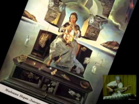 Salvador Dali. The Madonna of Port Lligat. Composer & performer Vladimir Krylov
