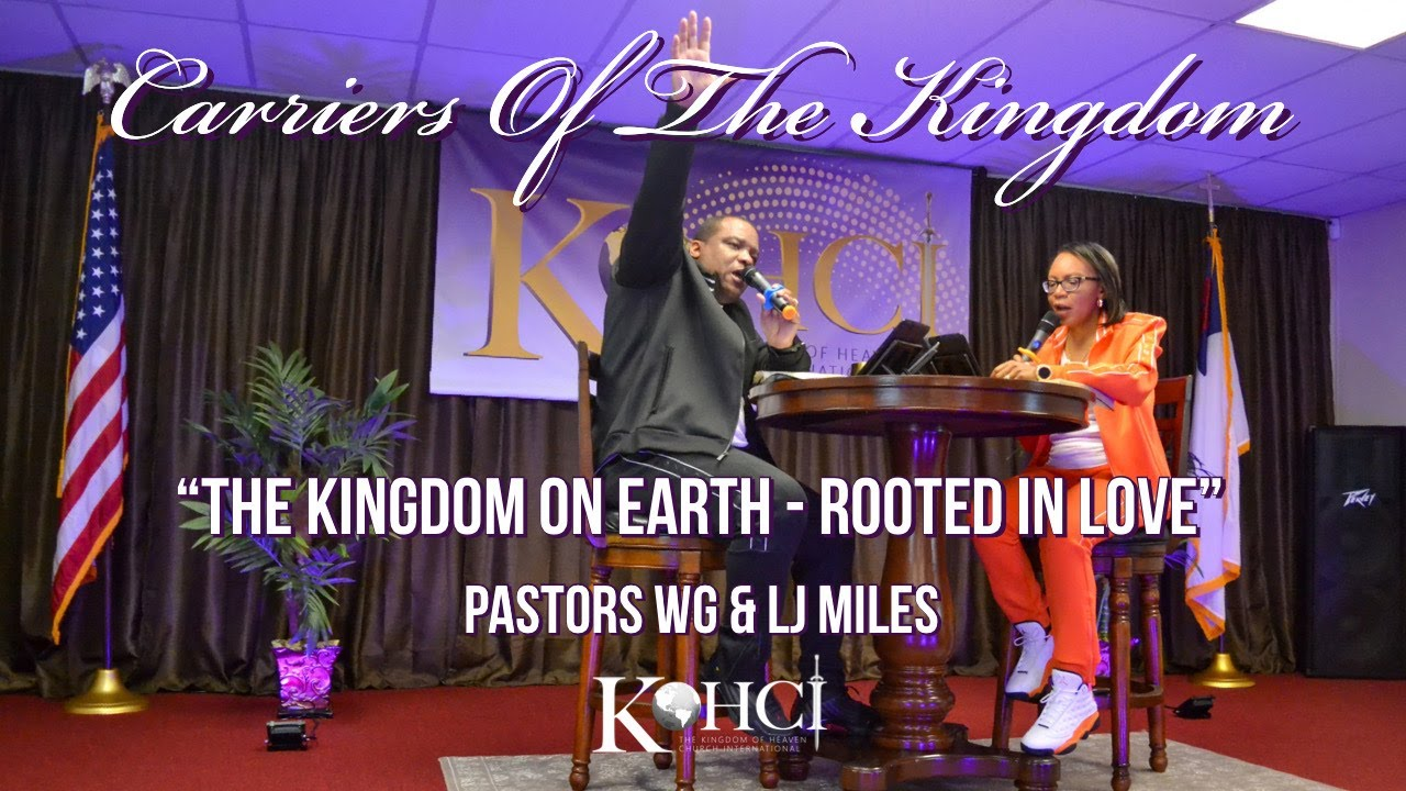 "CARRIERS OF THE KINGDOM - ""The Kingdom On Earth - ROOTED IN LOVE"""