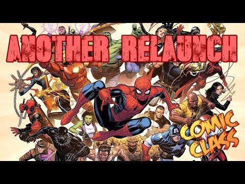Marvel Fresh Start... Another... Freaking... Relaunch - Comic Class