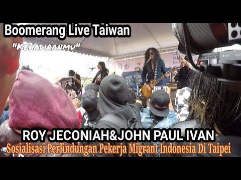 KEREN..ROY JECONIAH&JHON PAUL IVAN KONSER DI TAIPEI, TAIWAN RI-1 ROCK BAND EX BOOMERANG_KEHADIRANMU