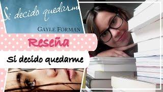 🌸  SI DECIDO QUEDARME + BOOK HAUL Verano + CARD CAPTOR SAKURA 🌸 Reseña 🌸 Libros Juveniles 2016