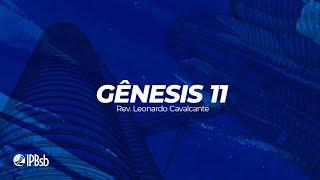 2021-03-07- Gênesis 11 - Rev. Leonardo Cavalcante - Transmissão Vespertina